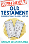 User-Friendly Old Testament: Timeless Truths for Today's Challenges