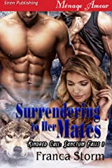 Surrendering to Her Mates [Kindred Call: Sanctum Falls 1] (Siren Publishing Menage Amour) Kindle Edition