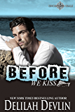 Before We Kiss (Uncharted SEALs Book 6)