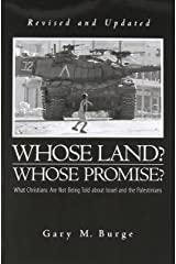 Whose Land? Whose Promise?: What Christians Are Not Being Told about Israel and the Palestinians.