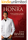 A Recompensa da Honra: Como atrair o favor e a benção de Deus