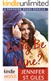 Southern Roads: Baby, Be Mine? (Kindle Worlds Novella)