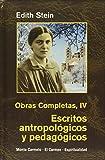 Edith Stein. Obras completas: Ediht Stein. Obras Completas IV: Escritos antropológicos y pedagógicos (Maestros Espirituales Cristianos)