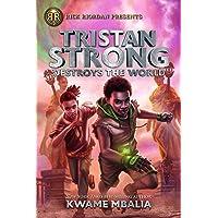 Tristan Strong Destroys the World (A Tristan Strong Novel, Book 2) (Tristan Strong, 2)