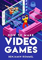 How To Make Video Games (English