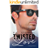 Twisted Love: A Twisted Novel (Twisted Series Book 2)