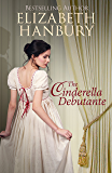 The Cinderella Debutante: (A Regency Romance)