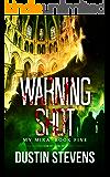 Warning Shot: A Thriller (My Mira Saga Book 5)