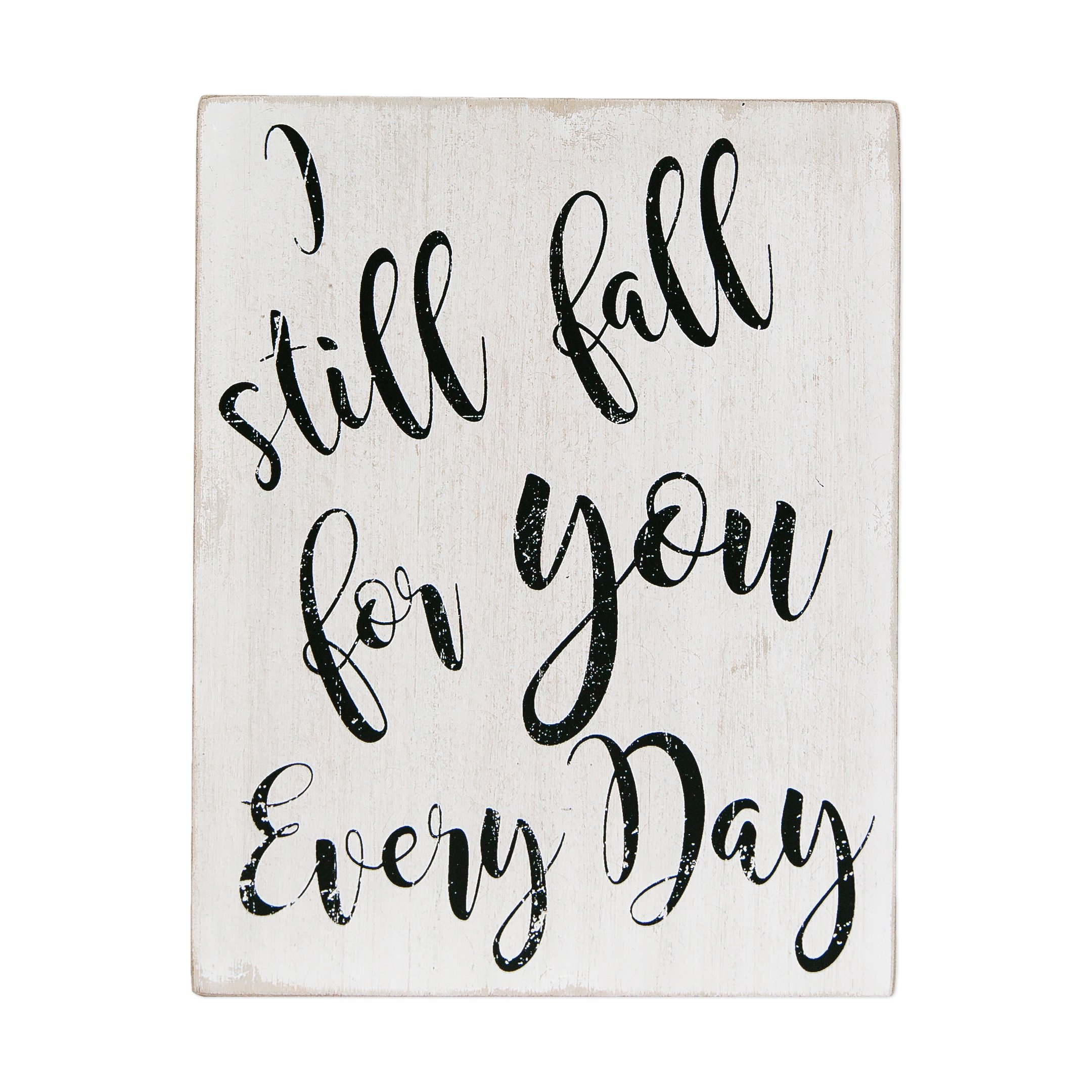 I Still Fall for You Every Day Black White 9 x 7 Inch Wood Hanging Wall Plaque Sign by Adams and Co