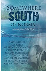 Somewhere South of Normal: Stories and Poems of False Key Kindle Edition
