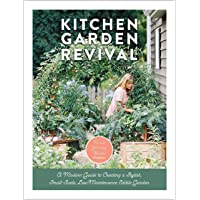 Kitchen Garden Revival: A modern guide to creating a stylish small-scale, low-maintenance, edible garden