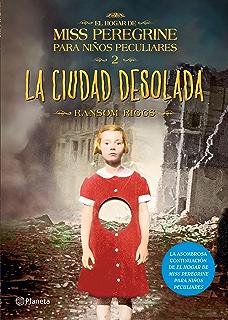 La ciudad desolada (Edición mexicana): El hogar de Miss Peregrine para niños peculiares