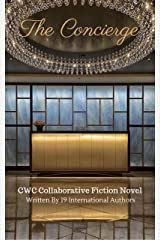 The Concierge: CWC Collaborative Novel Written By 19 International Authors (CWC - Collaborative Writing Challenge Book 1) Kindle Edition