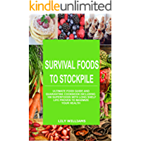 100 Non Perishable SuperFoods With Long Shelf Life Proven To Maximize Your Health - Survival Foods To Stockpile…