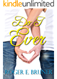 Do I Ever!: A quirky romantic novel