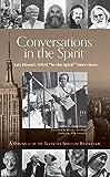 Conversations in the Spirit: Lex Hixon's WBAI 'In the Spirit' Interviews: A Chronicle of the Seventies Spiritual Revolution