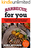 Barbecue For You: 50 Smoked To Perfection Meals For Every Backyard Smoker (Rory's Meat Kitchen)