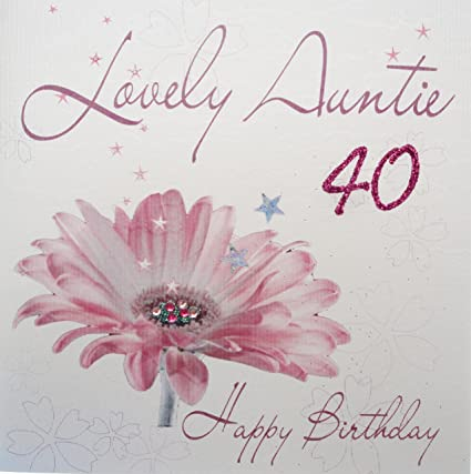 WHITE COTTON CARDS Lovely Auntie 40 Happy Handmade 40th Birthday Card Pink Gerbra Amazoncouk Kitchen Home