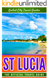 St Lucia: The Official Travel Guide (English Edition)