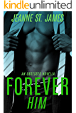 Forever Him (An Obsessed Novella Book 1)