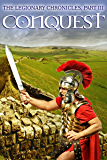 The Legionary Chronicles (Part 3): Conquest