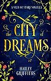 The City of Dreams: (Vale of Stars Prequel Novella #1)