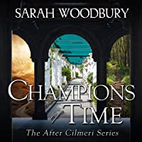 Champions of Time: The After Cilmeri Series, Book 15