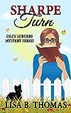 Sharpe Turn (Cozy Suburbs Mystery Series Book 4)