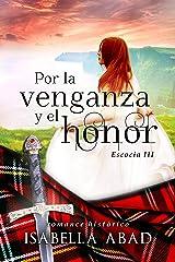 Por la venganza y el honor: Escocia 3 (Spanish Edition) Kindle Edition