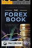 The Forex Book: La guida definitiva al Forex Trading
