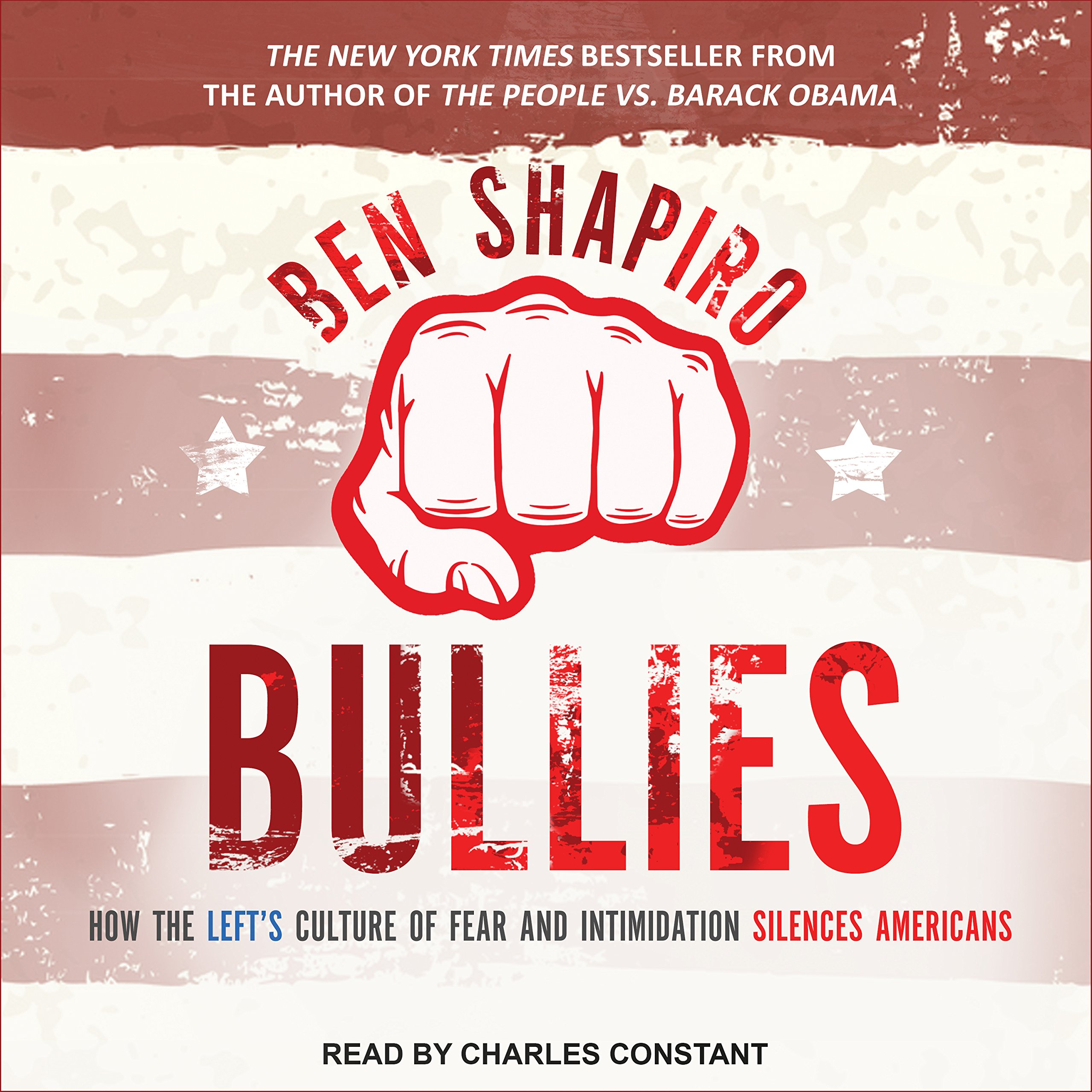 Bullies: How the Left's Culture of Fear and Intimidation Silences Americans by Tantor Audio