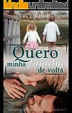 Quero Minha Família de Volta (Conto) (Portuguese Edition)