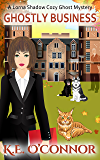 Ghostly Business (Lorna Shadow Cozy Ghost Mystery Book 5)