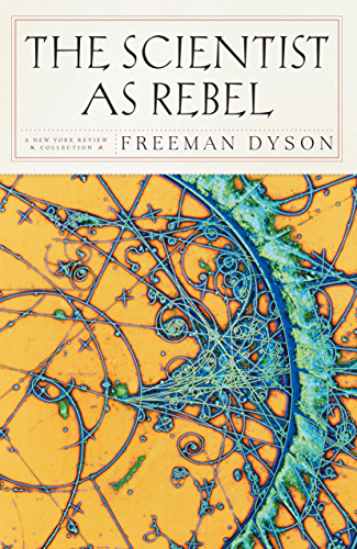 The Scientist as Rebel (New York Review Books (Paperback)) (English Edition)