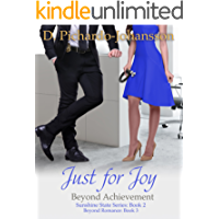 Just For Joy: Beyond Achievement (Sunshine State Book 2) (English Edition)