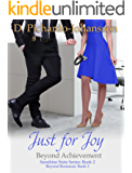 Just For Joy: Beyond Achievement (Sunshine State Book 2)