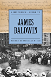A Historical Guide to James Baldwin (Historical Guides to American Authors)