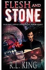 Flesh and Stone: An Alastair Stone Urban Fantasy Novel (Alastair Stone Chronicles Book 8) (The Alastair Stone Chronicles) Kindle Edition