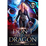 Don't Feed the Dragon: A Dragon Rider Urban Fantasy Novel (Setting Fires with Dragons Book 1)