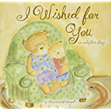 I Wished for You: An Adoption Story For Kids (Marianne Richmond)