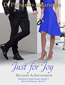 Just For Joy: Beyond Achievement (Sunshine State Book 2)