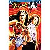 Wonder Woman '77 Meets The Bionic Woman #1