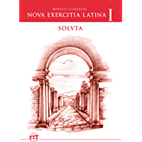 Nova exercitia Latina I soluta (English Edition)