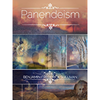 The Panendeism Treatise: Panendeism: Its Past, Its Present, and Its Future