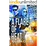 A Flare Of Heat (H.E.A.T. Book 1): A Romantic Crime Thriller Series