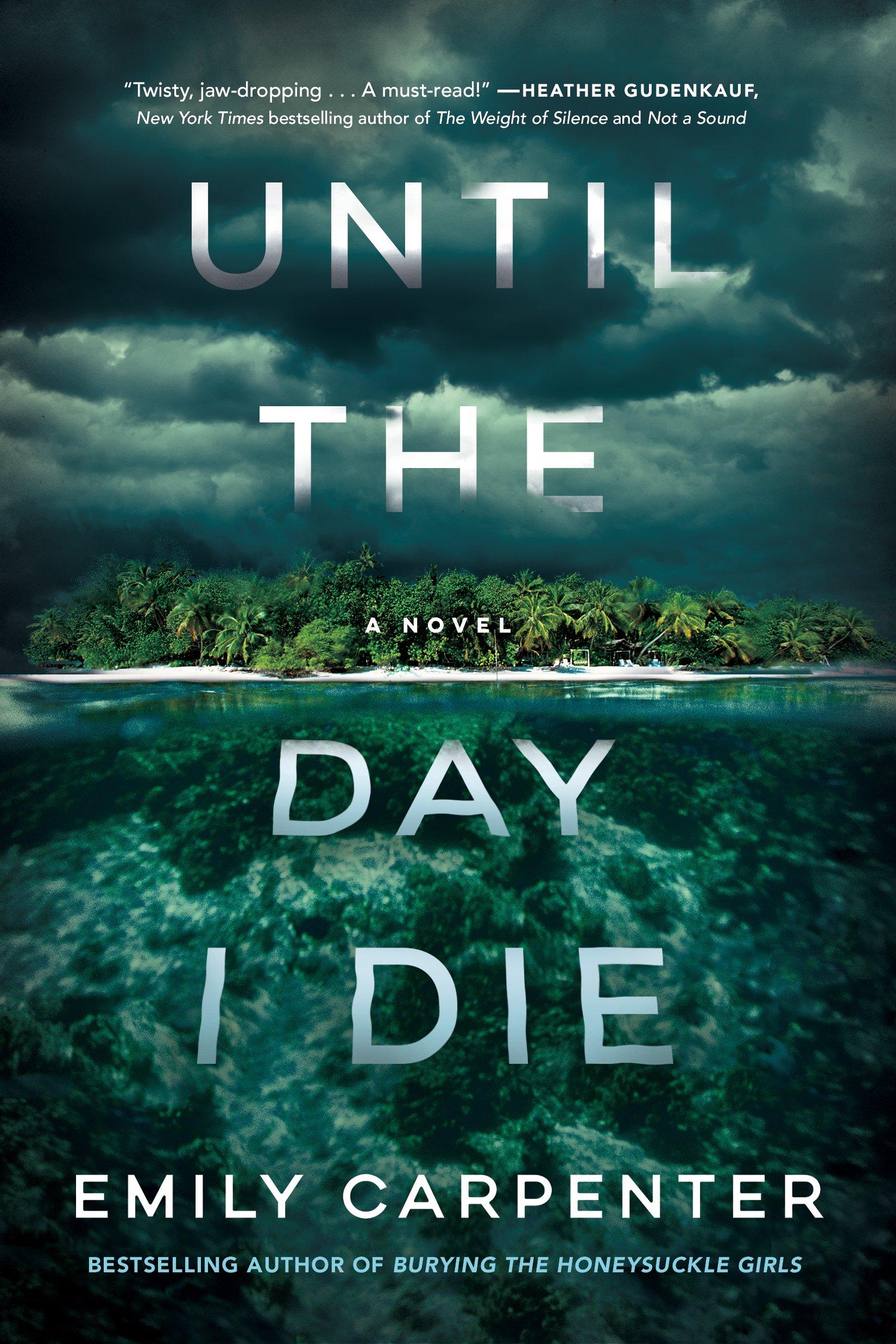 Until the Day I Die: A Novel: Amazon.co.uk: Carpenter, Emily:  9781503904217: Books