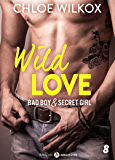 Wild Love – 8: Bad boy & secret girl