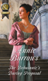 The Debutante's Daring Proposal (Mills & Boon Historical) (Regency Bachelors, Book 3)