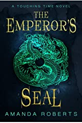 The Emperor's Seal (Touching Time Book 1) Kindle Edition