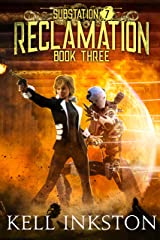 Reclamation (Substation 7: Book 3) Kindle Edition